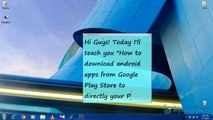 How To Download Google Play Store Apps Directly To Your