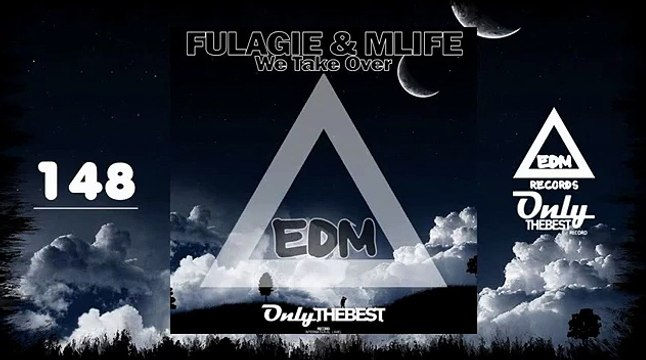 FULAGIE & MLIFE - WE TAKE OVER #148 EDM electronic dance music records 2015