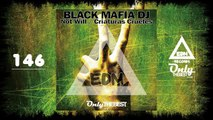 BLACK MAFIA DJ - NOT WILL / CRIATURAS CRUELES #146 EDM electronic dance music records 2015