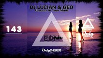 DJ LUCIAN & GEO - FOREVER IN YOUR MIND #143 EDM electronic dance music records 2015