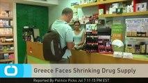 Greece Faces Shrinking Drug Supply