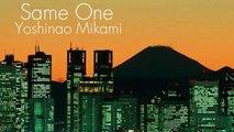 Yoshinao Mikami - Same One (NEW BALLAD JPOP SONG)