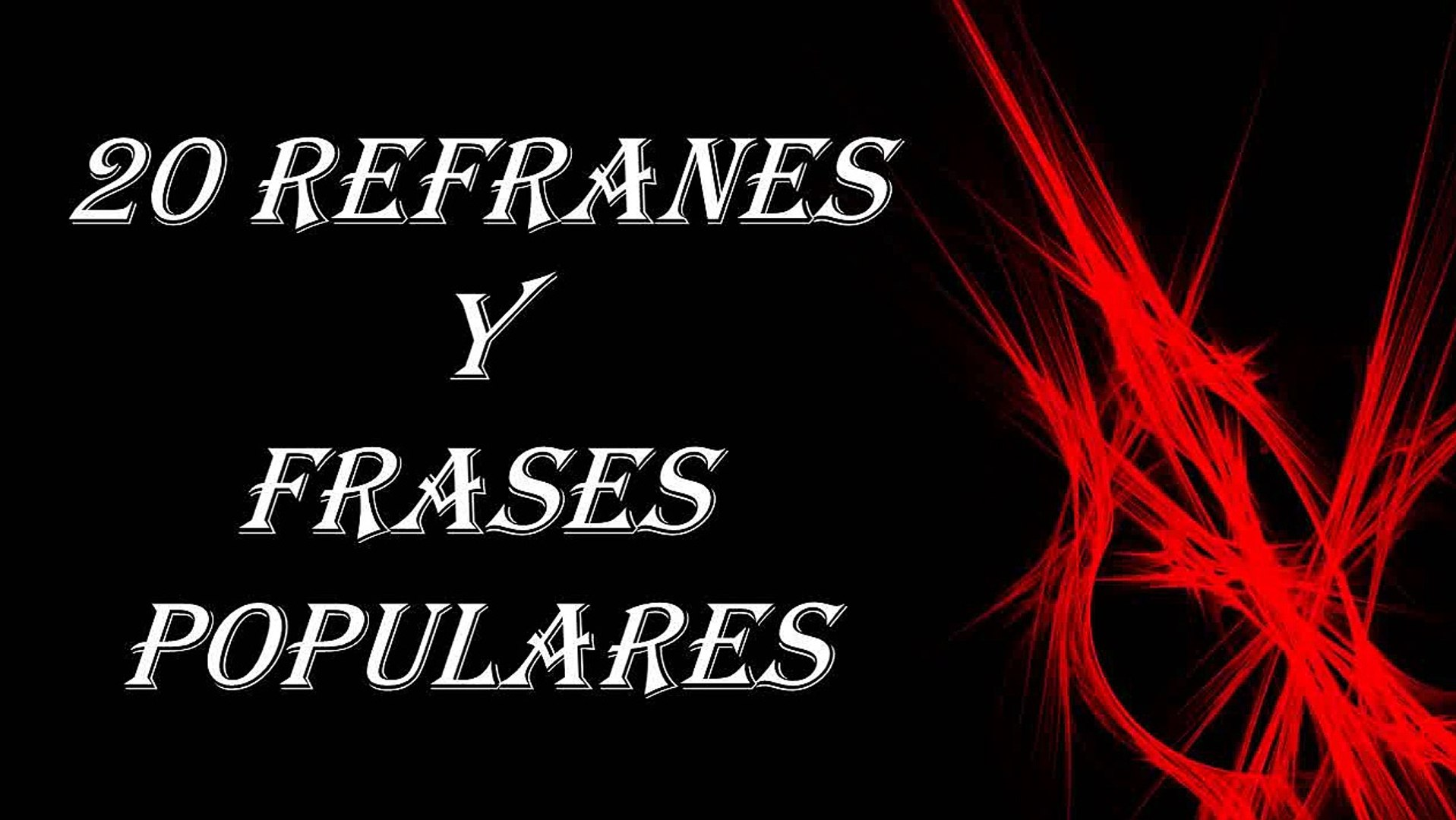 Refranes Y Su Significado Las Frases Celebres Mas Populares Peliculas Bonitas De Amor Español