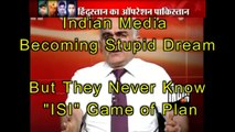 Indian Media Making Fun on Pakistan Army - ISI (The Unknown Power)  New 2015