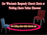 Get Wholesale Burgundy Church Chairs at Folding Chairs Tables Discount