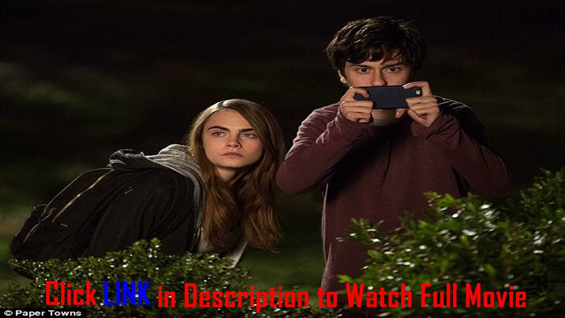 Watch Paper Towns 2015 Full Movie Streaming Online Video Dailymotion