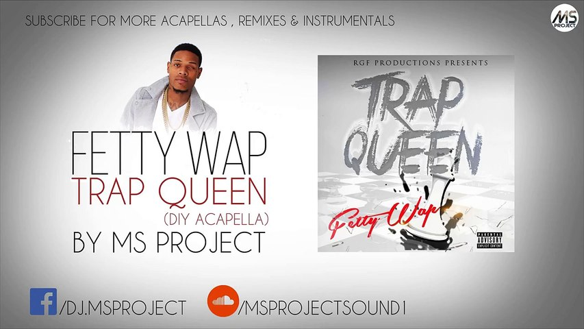 Fetty Wap - Trap Queen (Acapella - Vocals Only) + DL