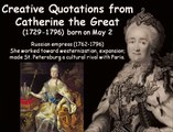 Creative Quotations from Catherine the Great for May 2