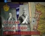 O Dia do Regicídio - Por Detrás da História - RTP1