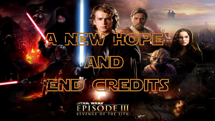 A New Hope And End Credits Star Wars Episode Iii Revenge Of The Sith Video Dailymotion