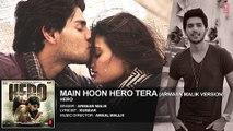Main Hoon Hero Tera (Armaan Malik version) Full AUDIO Song - Hero -