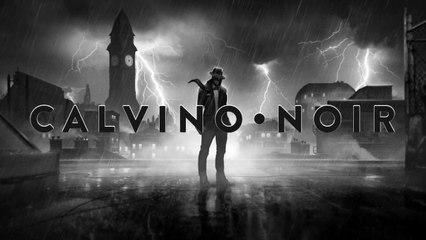 Trailer de Lancement de Calvino Noir