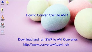 SWF to AVI How to Convert SWF to AVI easily with SWF to AVI