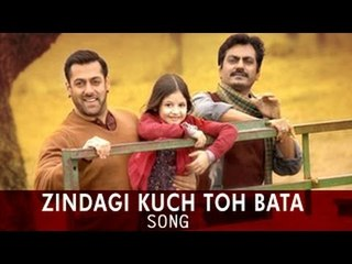 Zindagi Kuch Toh Bata Full Video Song ft Salman Khan Releases | Bajrangi Bhaijaan