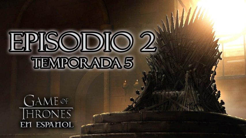Game of Thrones Episodio 2 Temporada 5 en Español comentado