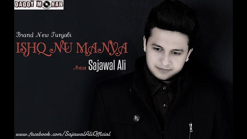 Ishq Nu Manya - Sajawal Ali - Official Audio