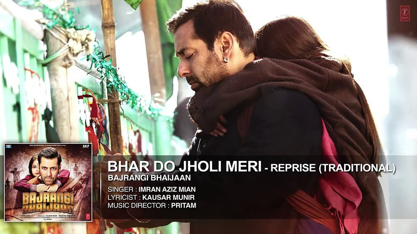 Bhar Do Jholi Meri Reprise Bajrangi Bhaijaan Full Audio Song Hd Video Dailymotion