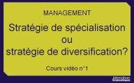 Term Mana chap 7 Stratégie de spécialisation ou stratégie de diversification? (1)