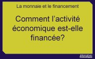 1ere eco chap 4.2 Comment l'activité économique est-elle financée? extrait