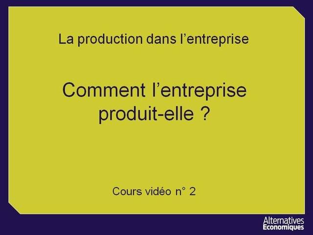 1ere eco chap 2 Comment l'entreprise produit-elle ? (1)