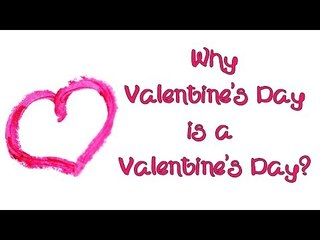 Why Valentine Day Is a VALENTINES DAY - Crazy Interesting Facts