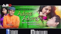 Adore adore,by kazi shuvo and sharalipi, new bangla song