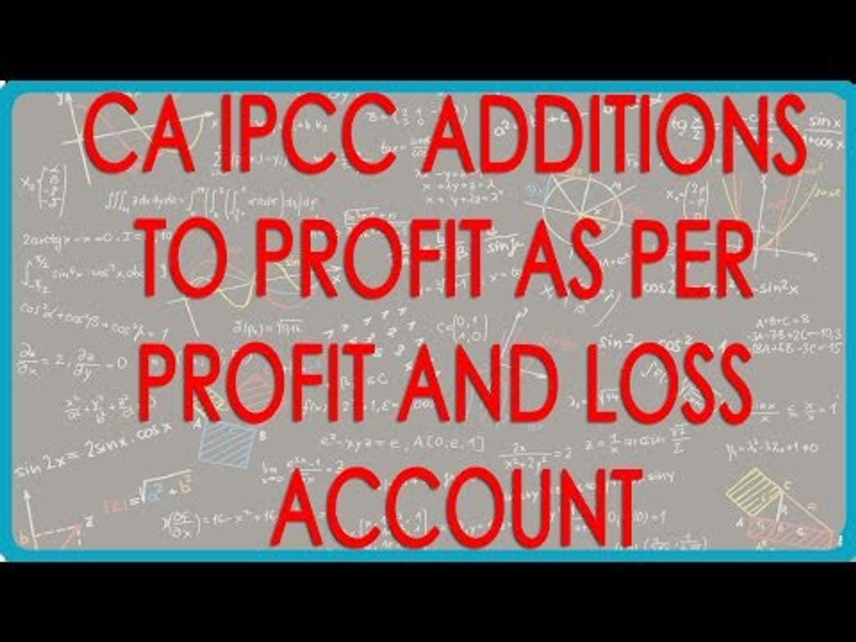 CA IPCC PGBP 14   Additions to Profit as per as per Profit and Loss Account