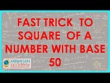 1291. Vedic Maths - Fast trick to Square of a number with Base 50