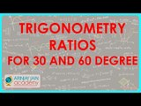 682.$ CBSE  Maths Class X, ICSE Maths Class 10-   Trigonometry Ratios for 30 and 60 degree