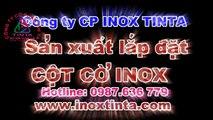 Cột cờ inox tphcm,Inoxtinta, với chi tiết cột cờ inox và thi công cột cờ inox, có thiết kế,báo giá cột cờ, tư vấn bản vẽ cột cờ inox.