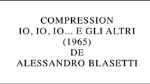 Compression io, io, io e gli altri de Alessandro Blasetti (2015) de Gérard Courant
