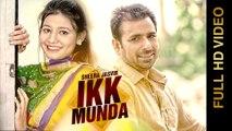 New Punjabi Songs 2015 | IKK MUNDA | SHEERA JASVIR | Latest Punjabi Songs 2015