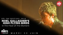 Noel Gallagher's High Flying Birds - In The Heat Of The Moment - OÜI FM FESTIVAL 2015