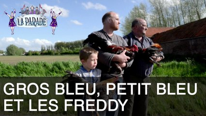 LA PARADE 1x03 - Gros bleu, petit bleu et les Freddy