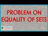 470.$ CBSE  Maths Class XI, ICSE Maths Class 11-   Problem on equality of sets