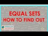 491.$ CBSE  Maths Class XI, ICSE Maths Class 11-   Equal Sets - How to find out