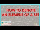 485.$ CBSE  Maths Class XI, ICSE Maths Class 11-   How to denote an element of a set