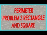 145-$ CBSE Class VI Maths,  ICSE Class VI Maths -   Perimeter - Problem 3 rectangle and square
