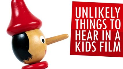 Unlikely Things To Hear In A Kids Film