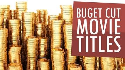 Budget Cut Movie Titles