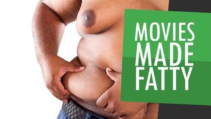 Movies Made Fatty