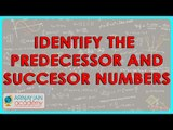CBSE Class VI maths,  ICSE Class VI maths - How to identify the predecessor and succesor numbers
