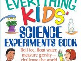 New The Everything Kids' Science Experiments Book: Boil Ice, Flo Slide