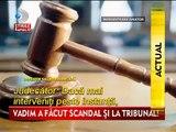 Corneliu Vadim Tudor, CRIZA DE NERVI la tribunal!   Kanal D