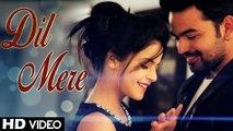 Dil Mere - Kunaal Vermaa, Rapperiya Baalam New Songs 2015 - Latest Hindi Songs 2015