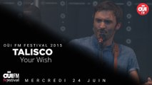 Talisco - Your Wish - OÜI FM Festival 2015