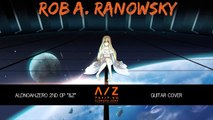 """Aldnoah Zero 2nd OP アルドノア・ゼロ OP """"GUITAR COVER"""" By Rob A. Ranowsky"""