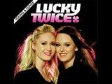 Lucky Twice Im So Lucky Lucky