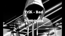 "TriK - Trap Sad Soulfull Hard Hip-Hop Instrumental RnB Beat ""Bad Memories"""