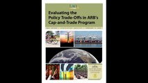 Evaluating the Policy Trade-Offs in ARB's Cap-and-Trade Program